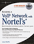 Building a Voip Network with Nortel's Multimedia Communication Server 5100 Cover