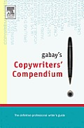 Gabay's Copywriters' Compendium: The Definitive Professional Writer's Guide