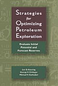 Strategies for Optimizing Petroleum Exploration: Evaluate Initial Potential and Forecast Reserves