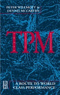 TPM - a Route to World Class Performance: A Route to World Class Performance