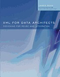 Xml for Data Architects: Designing for Reuse and Integration