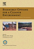 Bioenergy Options for a Cleaner Environment in Developed and Developing Countries