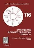 Catalysis and Automotive Pollution Control IV: Proceedings of the Fourth International Symposium (CAPoC4), Brussels, Belgium, April 9-11, 1997