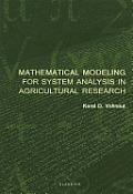 Mathematical Modeling for System Analysis in Agricultural Research Cover