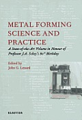 Metal Forming Science and Practice: A state-of-the-art Volume in Honour of Professor j.a. Schey's 80th Birthday