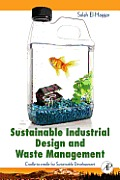 Sustainable Industrial Design and Waste Management: Cradle-To-Cradle for Sustainable Development