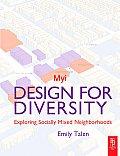 Design for Diversity: Exploring Socially Mixed Neighborhoods