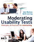 Moderating Usability Tests: Principles and Practice for Interacting Cover