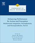 Enhancing Performance for Action and Perception: Multisensory Integration, Neuroplasticity & Neuroprosthetics