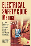 Electrical Safety Code Manual: A Plan Language Guide to National Electrical Code, OSHA and NFPA 70E