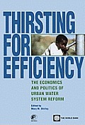 Thirsting for Efficiency: The Economics and Politics of Urban Water System Reform