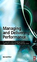 Managing and Delivering Performance: How Government, Public Sector and Not-For-Profit Organisations Can Measure and Manage What Really Matters