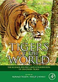 Tigers of the World: The Science, Politics, and Conservation of Panthera Tigris
