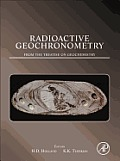 Radioactive Geochronometry: A Derivative of the Treatise on Geochemistry Cover