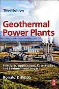 Geothermal Power Plants: Principles, Applications, Case Studies and Environmental Impact, Third Edition