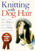 Knitting With Dog Hair a woof to warp guide to making hats sweaters mittens & much more