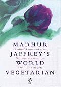 Madhur Jaffreys World Vegetarian