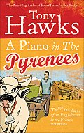 A Piano in the Pyrenees: The Ups Adn Downs of an Englishman in the French Mountains