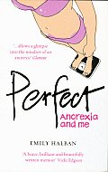 Perfect: Anorexia and Me