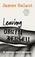 Leaving Dirty Jersey: A Crystal Meth Memoir. James Salant