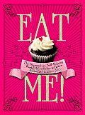 Eat Me!: The Stupendous, Self-Raising World of Cupcakes & Bakes According to Cookie Girl