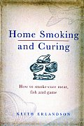 Home Smoking and Curing: How to Smoke-Cure Meat, Fish and Game