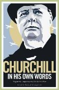 Churchill In His Own Words: The Life, Times & Opinions Of Winston Churchill In His Own Words by Sir Winston S. Churchill