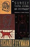 Surely Youre Joking Mr Feynman Adventures of a Curious Character as Told to Ralph Leighton Uk Edition