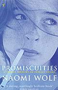Promiscuities: A Secret History of Female Desire Cover