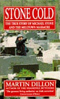 Stone Cold the True Story of Michael Stone & the Milltown Massacre