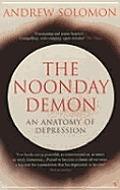 Noonday Demon An Anatomy of Depression