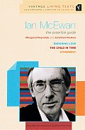 Ian McEwan: The Essential Guide: The Child in Time, Enduring Love, Atonement