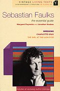 Sebastian Faulks: The Essential Guide to Contemporary Literature: Birdsong/Charlotte Gray/The Girl at the Lion d'Or
