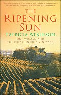 Ripening Sun: One Woman and the Creation of a Vineyard