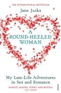 Round Heeled Woman My Late Life Adventures In Sex & Romance