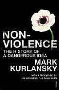 Nonviolence The History Of A Dangerous Idea