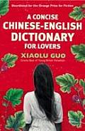 A Concise Chinese-English Dictionary for Lovers. Xiaolu Guo