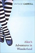 Alice's Adventures in Wonderland and Through the Looking-Glass (Vintage Classics) Cover