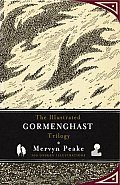Illustrated Gormenghast Trilogy by Mervyn Peake