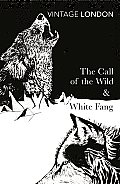 The Call of the Wild and White Fang (Vintage Classics)