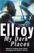 My Dark Places An L A Crime Memoir
