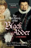 The True History of the Black Adder: At Last the Cunning Plan, in All Its Hideous Hilarity