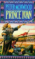Prince Ivan by Peter Morwood