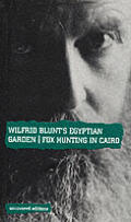 Wilfrid Blunts Egyptian Garden Fox Hunting