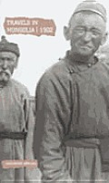 Travels In Mongolia 1902 A Journey By Cw