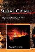Serial Crime Theoretical & Practical Issues in Behavioral Profiling