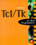 TCL/TK for Real Programmers with CDROM