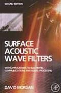 Surface Acoustic Wave Filters: With Applications to Electronic Communications and Signal Processing