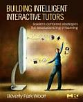 Building Intelligent Interactive Tutors: Student-Centered Strategies for Revolutionizing E-Learning