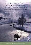 The Ecology of Large Mammals in Central Yellowstone: Sixteen Years of Integrated Field Studies